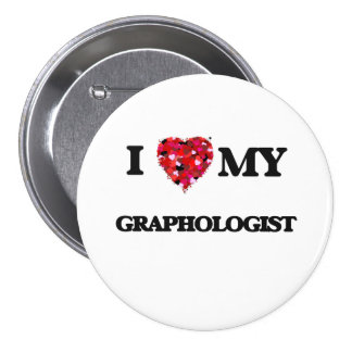 I love my Graphologist 3 Inch Round Button