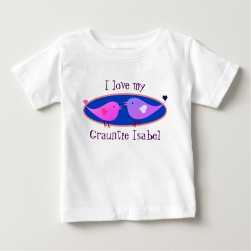 I Love my Grauntie Name with Lovebirds Baby T_Shirt
