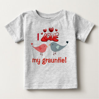 """""""I love my grauntie!""""  with lovebirds Baby T-Shirt"""