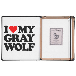I LOVE MY GRAY WOLF COVER FOR iPad