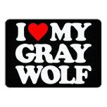 I LOVE MY GRAY WOLF CUSTOM ANNOUNCEMENT