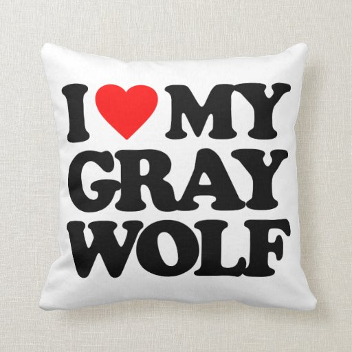 I LOVE MY GRAY WOLF PILLOWS