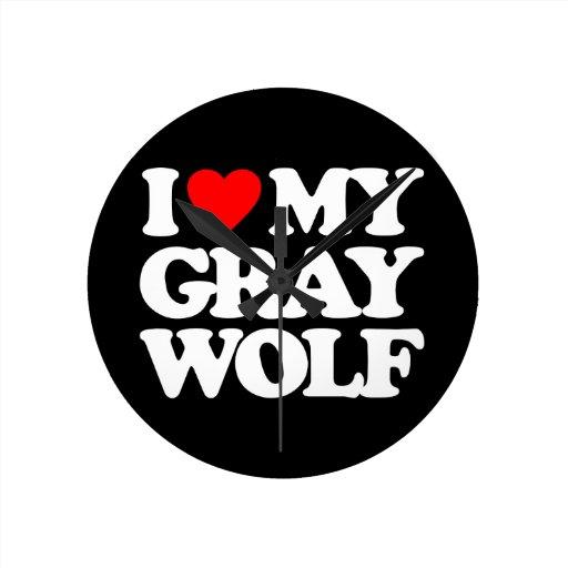 I LOVE MY GRAY WOLF ROUND CLOCK