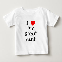 I Love My Great Aunt Baby T-Shirt