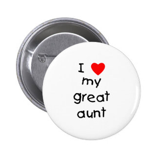 I Love My Great Aunt Button
