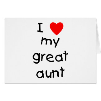 I Love My Great Aunt Card