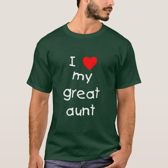 I Love My Great Aunt T-Shirt