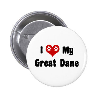 I Love My Great Dane Pinback Buttons