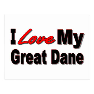 I Love My Great Dane Dog Gifts and Apparel Postcard