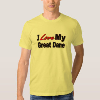I Love My Great Dane Dog Gifts and Apparel Shirt