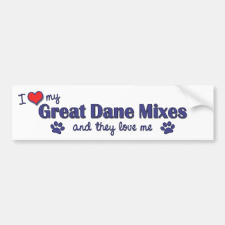 I Love My Great Dane Mixes Multiple Dogs Bumper Stickers