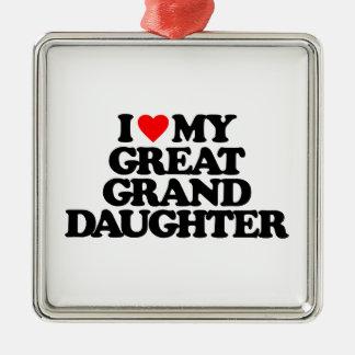 I LOVE MY GREAT GRANDDAUGHTER METAL ORNAMENT