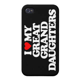 I LOVE MY GREAT GRANDDAUGHTERS iPhone 4 COVER