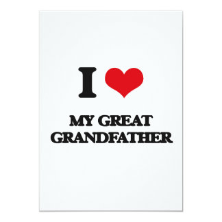 I Love My Great Grandfather 5x7 Paper Invitation Card