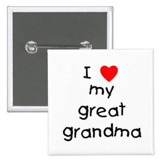 I love my great grandma pinback buttons