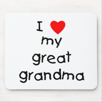 I love my great grandma mouse pad