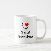 I love my great grandma mugs