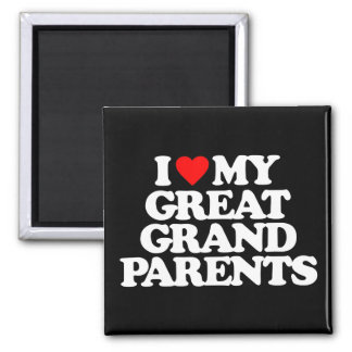 I LOVE MY GREAT GRANDPARENTS 2 INCH SQUARE MAGNET