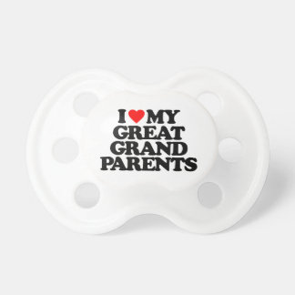 I LOVE MY GREAT GRANDPARENTS PACIFIER