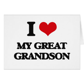 I Love My Great Grandson Cards