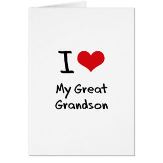 I Love My Great Grandson Greeting Card