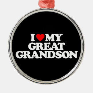 I LOVE MY GREAT GRANDSON METAL ORNAMENT