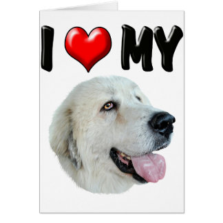 I Love My Great Pyrenees Card