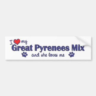 I Love My Great Pyrenees Mix (Female Dog) Bumper Sticker