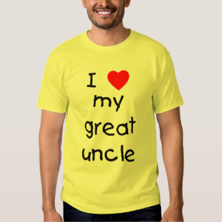 I Love My Great Uncle T-shirt