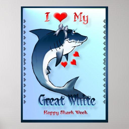 I Love My GREAT WHITE Shark Shirts Poster