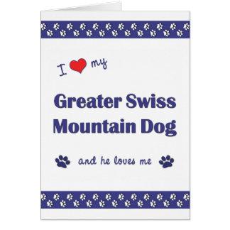 I Love My Greater Swiss Mountain Dog (Male Dog) Card