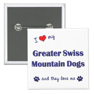 I Love My Greater Swiss Mountain Dogs (Multi Dogs) 2 Inch Square Button