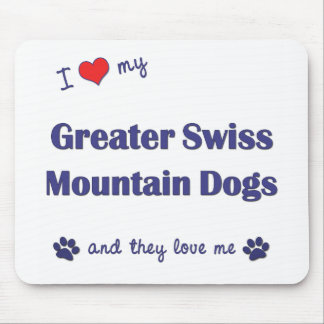 I Love My Greater Swiss Mountain Dogs (Multi Dogs) Mouse Pad
