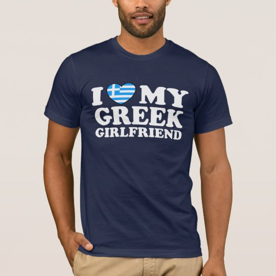 I Love My Greek Girlfriend T-Shirt