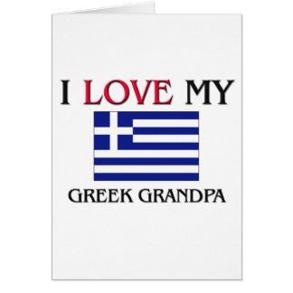 I Love My Greek Grandpa Greeting Card