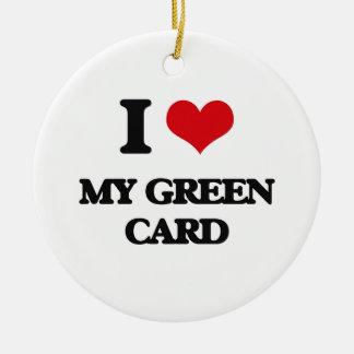I Love My Green Card Ceramic Ornament