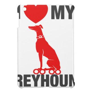 I Love My Greyhound Case For The iPad Mini