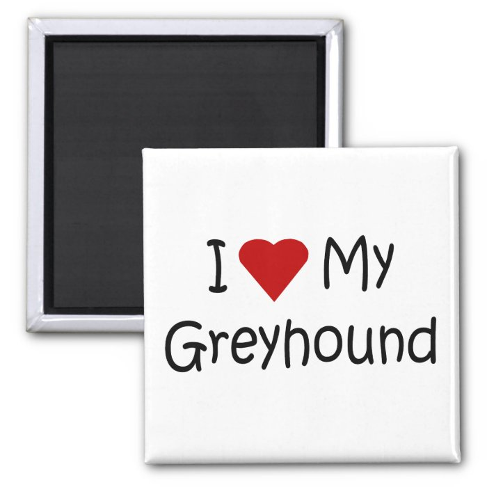 I Love My Greyhound Dog Breed Lover Gifts 2 Inch Square Magnet