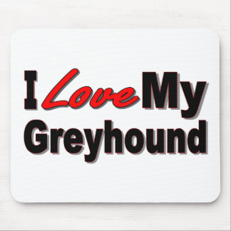 I Love My Greyhound Dog Gifts and Apparel Mouse Pad