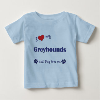 I Love My Greyhounds (Multiple Dogs) Baby T-Shirt