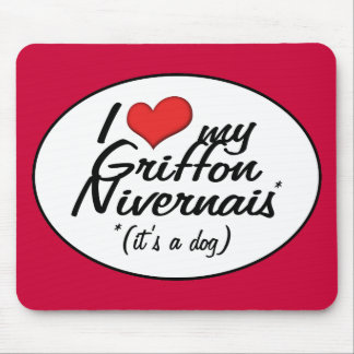 I Love My Griffon Nivernais (It's a Dog) Mouse Pad