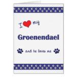 I Love My Groenendael (Male Dog) Greeting Cards