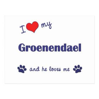 I Love My Groenendael (Male Dog) Postcard
