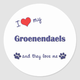 I Love My Groenendaels (Multiple Dogs) Round Stickers