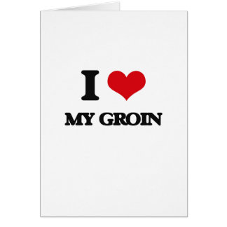 I Love My Groin Greeting Card
