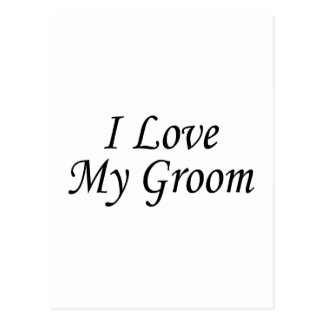 I Love My Groom (Bride) Postcard