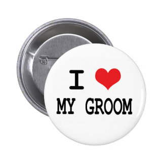 I Love My Groom Button