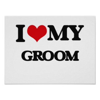 I love my Groom Poster