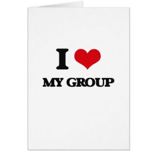 I love My Group Greeting Card
