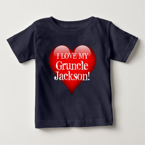 I Love My Gruncle Name with Big Red Heart Baby T_Shirt